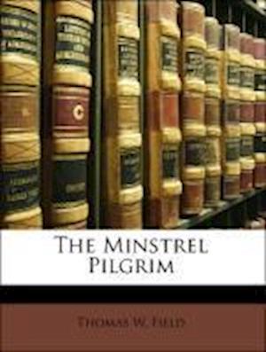 The Minstrel Pilgrim af Thomas W. Field