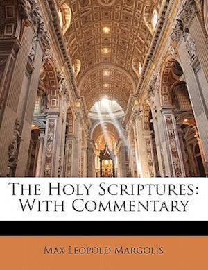 The Holy Scriptures af Max Leopold Margolis