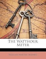The Watthour Meter af William Martin Shepard