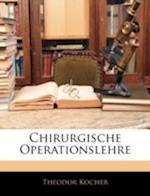 Chirurgische Operationslehre af Theodor Kocher