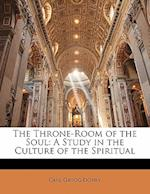 The Throne-Room of the Soul af Carl Gregg Doney