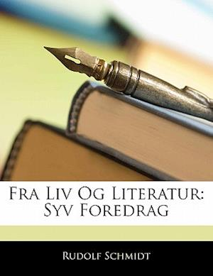 Fra LIV Og Literatur af Rudolf Schmidt
