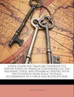 A   New Guide for Travelers Through the United States of America af John Calvin Smith