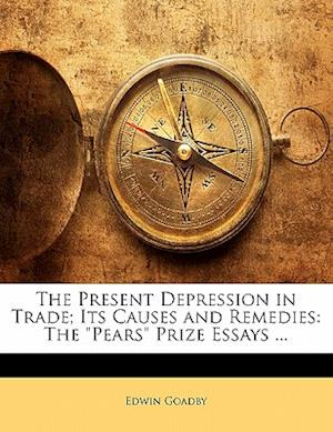 The Present Depression in Trade; Its Causes and Remedies af Edwin Goadby