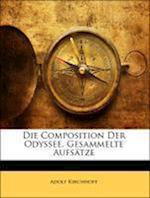 Die Composition Der Odyssee. Gesammelte Aufsatze af Adolf Kirchhoff
