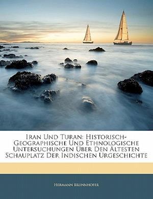 Iran Und Turan af Hermann Brunnhofer