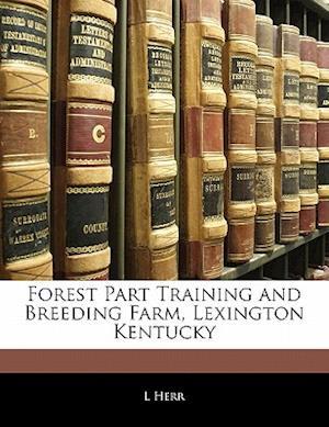 Forest Part Training and Breeding Farm, Lexington Kentucky af L. Herr