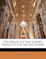 The Heart of the Gospel, Traits of the Sacred Heart af Francis Patrick Donnelly