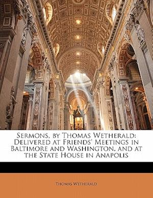 Sermons, by Thomas Wetherald af Thomas Wetherald