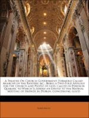 A   Treatise on Church Government af Joseph Pike, Robert Barclay