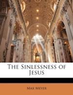 The Sinlessness of Jesus af Max Meyer