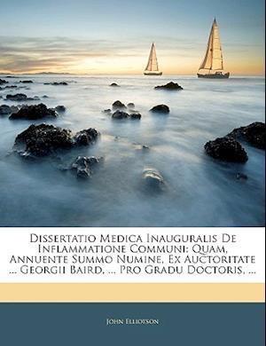 Dissertatio Medica Inauguralis de Inflammatione Communi af John Elliotson