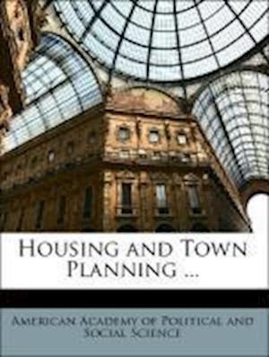 Housing and Town Planning ... af Carol Aronovici