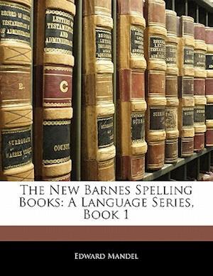 The New Barnes Spelling Books af Edward Mandel