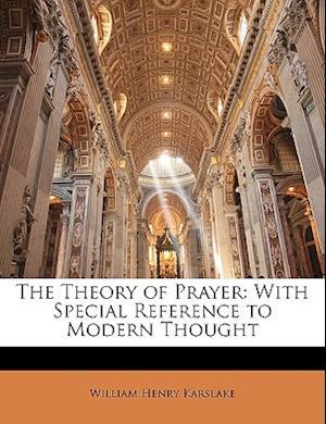 The Theory of Prayer af William Henry Karslake