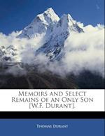 Memoirs and Select Remains of an Only Son [W.F. Durant]. af Thomas Durant