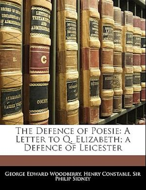 The Defence of Poesie af Philip Sidney, George Edward Woodberry, Henry Constable