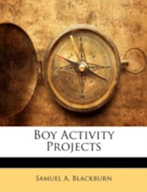 Boy Activity Projects af Samuel A. Blackburn