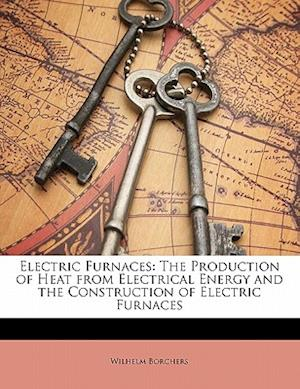 Electric Furnaces af Wilhelm Borchers