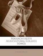 Massachusetts Agricultural College Songs af Ralph J. Watts