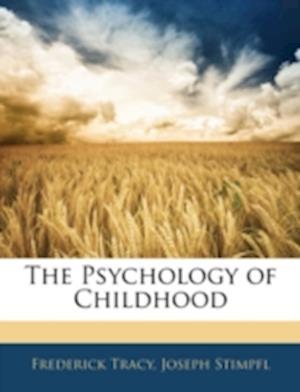 The Psychology of Childhood af Joseph Stimpfl, Frederick Tracy