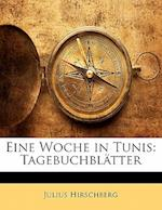 Eine Woche in Tunis af Julius Hirschberg