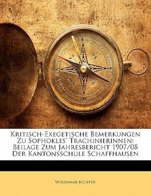 Kritisch-Exegetische Bemerkungen Zu Sophokles' Trachinierinnen af Woldemar Richter