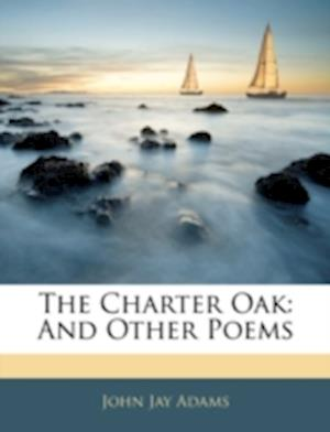 The Charter Oak af John Jay Adams