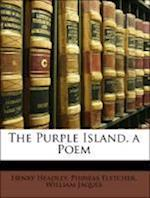 The Purple Island, a Poem af William Jaques, Henry Headley, Phineas Fletcher