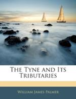 The Tyne and Its Tributaries af William James Palmer