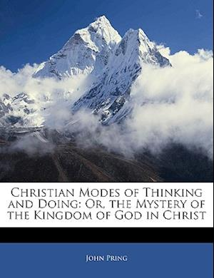 Christian Modes of Thinking and Doing af John Pring