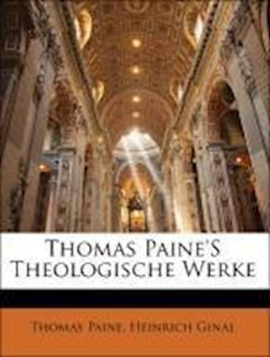 Thomas Paine's Theologische Werke af Heinrich Ginal, Thomas Paine