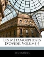 Les M Tamorphoses D'Ovide, Volume 4 af Desfontaines