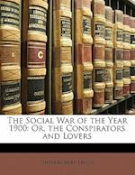 The Social War of the Year 1900 af Simon M. Landis