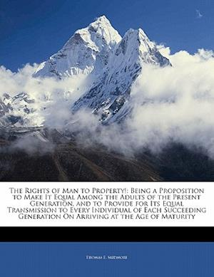 The Rights of Man to Property! af Thomas E. Skidmore