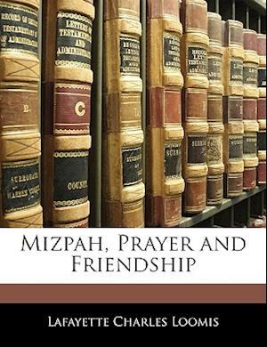 Mizpah, Prayer and Friendship af Lafayette Charles Loomis