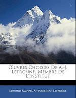 Uvres Choisies de A.-J. Letronne, Membre de L'Institut af Antoine Jean Letronne, Edmond Fagnan