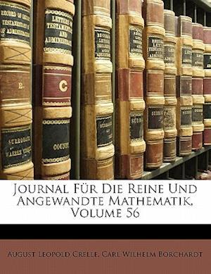 Journal Fur Die Reine Und Angewandte Mathematik, Volume 56 af August Leopold Crelle, Carl Wilhelm Borchardt