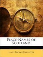 Place-Names of Scotland af James Brown Johnston
