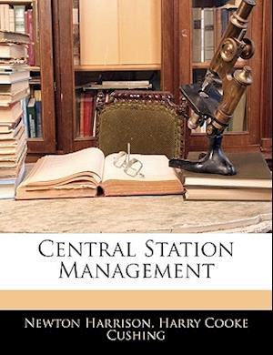 Central Station Management af Newton Harrison, Harry Cooke Cushing