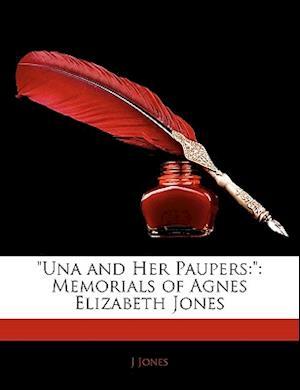 Una and Her Paupers af J. Jones