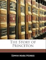 The Story of Princeton af Edwin Mark Norris