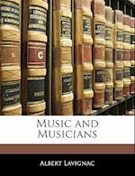 Music and Musicians af Albert Lavignac