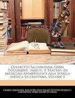 Collectio Salernitana af Charles Daremberg, Jean Baptiste Marie Baudry De Balzac, August Wilhelm Eduard Theodor Henschel