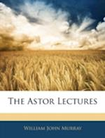 The Astor Lectures af William John Murray