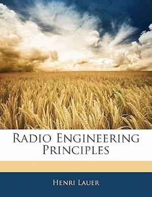 Radio Engineering Principles af Henri Lauer