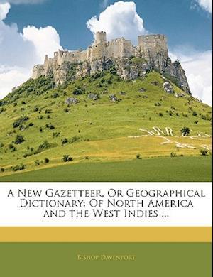 A New Gazetteer, or Geographical Dictionary af Bishop Davenport