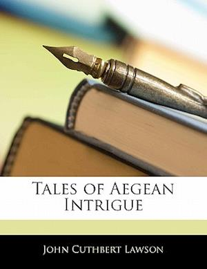Tales of Aegean Intrigue af John Cuthbert Lawson