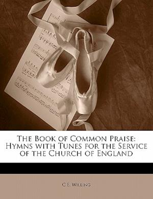 The Book of Common Praise af C. E. Willing