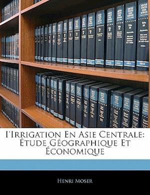 I'irrigation En Asie Centrale af Henri Moser